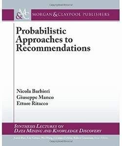 Probabilistic Approaches to Recommendations book